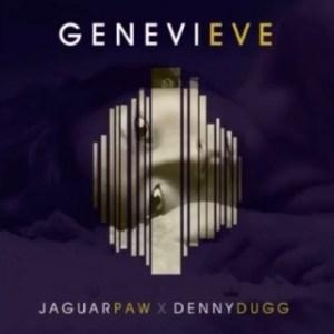 Jaguar Paw - Genevieve Ft. Denny Dugg